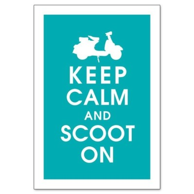 Keep Calm and Scoot On poster