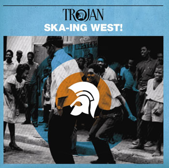 Trojan Ska-ing West! CD