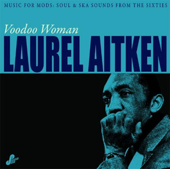 Laurel Aitken – Voodoo Woman CD