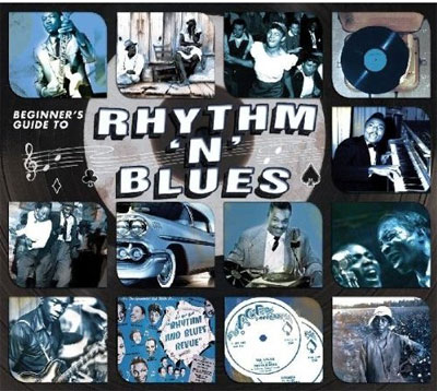 Beginners Guide To Rhythm N Blues