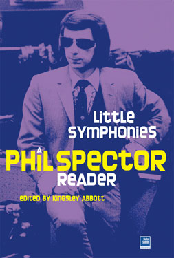 Little Symphonies: Phil Spector Reader