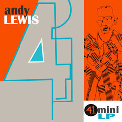 Andy Lewis 41 album reviewed