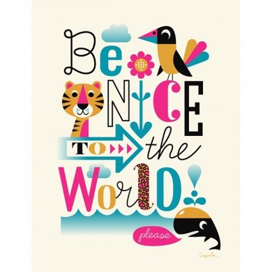 Ingela-arrhenius-be-nice-to-the-world-poster